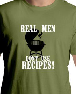 Real Men don't use Recipes!